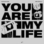 Chocolate Puma, Mike Cervello – You Are My Life (Tony Romera Remix)