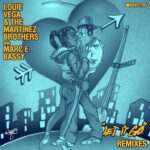 Louie Vega, The Martinez Brothers, Marc E. Bassy – Let It Go (with Marc E. Bassy) (Remixes)