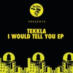 Tekkla – I Would Tell You