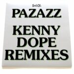 Pazzaz – Kenny Dope Remixes