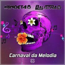 Vandeta, Balistra – Carnaval Da Melodia
