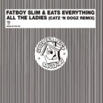 Fatboy Slim, Eats Everything – All the Ladies