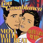 Lou Casablanca – Move with the Beat (Michael Gray Remix Edit)