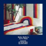 Make Believe – Love Time