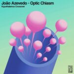 Joao Azevedo – Optic Chiasm