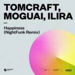 MOGUAI, Tomcraft, ILIRA – Happiness (NightFunk Extended Remix)