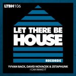 Zetaphunk, David Novacek, Yvvan Back – I Can Make It