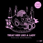Rocco Rodamaal – Treat Her Like A Lady