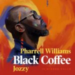 Black Coffee, Pharrell Williams, Jozzy – 10 Missed Calls