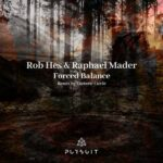 Rob Hes, Raphael Mader – Forced Balance