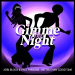 Paul Parsons, Adri Block – Better Than Good Time (Club Mix)