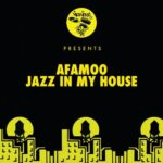 AFAMoo – Jazz In My House