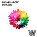 Me-High-Low – Saxologic by Me-High-Low