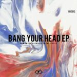Enmanuel Dipuglia, Karl Reyes – Bang your head