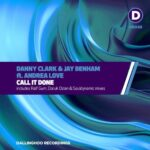 Danny Clark, Jay Benham, Andrea Love – Call It Done