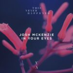 Josh McKenzie – In Your Eyes