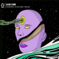 Jem Cooke, Tom & Collins – Glad I Came (Dilby Extended Remix)