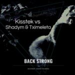 KISSTEK, Shadym, Tximeleta – Back Strong
