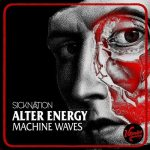 Alter Energy – Machine Waves