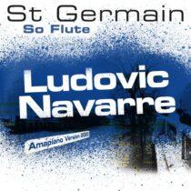 St Germain – So Flute (Ludovic Navarre Amapiano Version 2020)