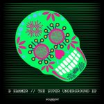 Celeda, B Hammer – The Super Undergound