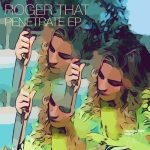 Roger That (UK) – Penetrate