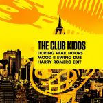 The Club Kidds – During Peak Hours – Mood II Swing Dub – Harry Romero Edit