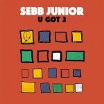 Sebb Junior – U Got 2