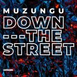 Muzungu – Down the Street
