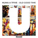 NUMA A TFIVE – Old Good Time