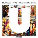 NUMA A TFIVE – Old Good Time
