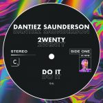 Dantiez Saunderson. 2wenty – Do It