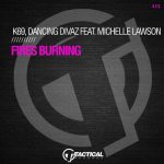 K69, Dancing Divaz, Michelle Lawson – Fires Burning