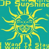 JP Sunshine – I Want To Stay