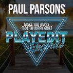 Paul Parsons – Make You Happy (Got To Hurry Girl)