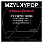 Mzylkypop – Ursula in Regression (Crooked Man Remixes)