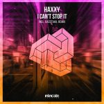 Haxxy – I Can't Stop It