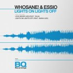 Essio & Whosane – Lights on Lights Off