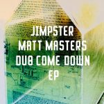 Jimpster, Matt Masters – Dub Come Down