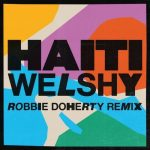 Welshy – Haiti (Robbie Doherty Extended Remix)
