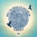 Wipe The Needle, Josh Milan – Tenderly