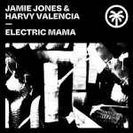 Jamie Jones, Harvy Valencia – Electric Mama