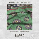 Eskuche – Party With Me