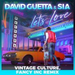 David Guetta, Sia – Let's Love (feat. Sia) [Vintage Culture, Fancy Inc Remix]