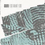 Guri, Life on Planets – I Do What I Do