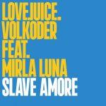 Volkoder, Mirla Luna – Slave Amore