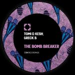 Greck B, Tomi&Kesh – The Bomb Breaker