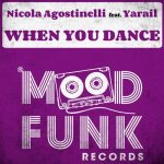 Nicola Agostinelli & Yarail – When You Dance