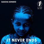 Sascha Sonido – It Never Ends