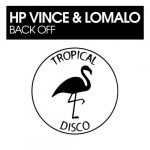 HP Vince, LoMalo – Back Off